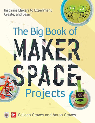 Cover of the Big Book of Makerspace Projects