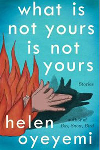 Book cover for What is not yours is not yours by Helen Oyeyemi