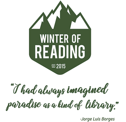 "Image with the words ""Winter of Reading established 2015"" and ""I had always imagined paradise as a kind of library"""