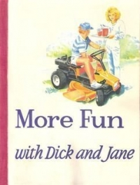 More Fun with Dick and Jane