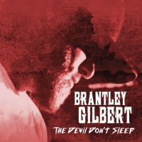 cover of The Devil Don't Sleep by Brantley Gilbert