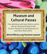 Museum and Cultural Passes at the Denver Public Library