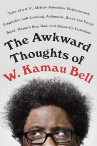 Cover: The Awkward Thoughts of W. Kamau Bell by W. Kamau Bell