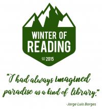 Winter of Reading 2019. I had always imagined paradise as a kind of library. A quote from Jorge Luis Borges.