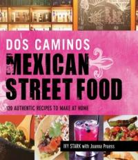 "Cover of ""Mexican Street Food,"" available from DPL"