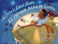 "Cover of the book ""Lupita's First Dance,"" available from DPL."