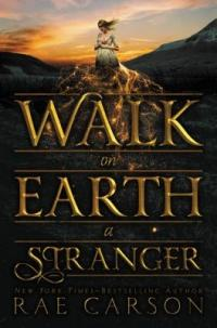 cover image of Walk on Earth a Stranger by Rae Carson
