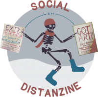social distanzine logo with skeleton wearing a hat, scarf, and boots, holding signs that invite readers to submit to social distanzine