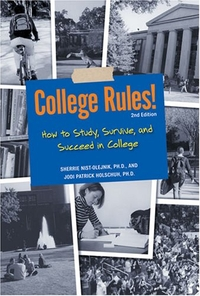 College Rules by by Sherrie Nist-Olejnik and Jodi Patrick Holschuh