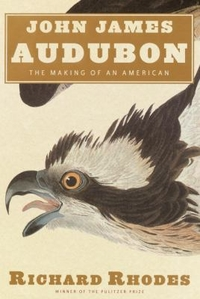 Cover of John James Audubon: the Making of an American, by Richard Rhodes