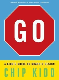 Go: A Kid's Guide to Graphic Design