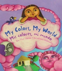 My Colors, My World=Mis colores, mi mundo