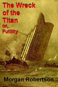 The Wreck of the Titan, or Futility