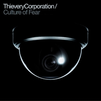 Album Cover to Thievery Corporation's - Culture Of Fear