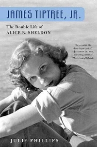 James Tiptree Jr: The Double Life of Alice B. Sheldon