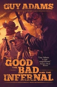 The Good, the Bad and the Infernal by Guy Adams