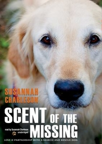scent of the missing: love and partnership with a search and rescue dog
