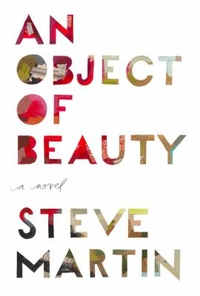 Steve Martin An Object of Beauty (book jacket)