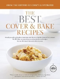 The Best Cover & Bake Recipes, by the Editors of Cook's Illustrated