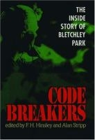 Code Breakers: Inside Story of Bletchley Park by F.H. Hinsley & Alan Stripp