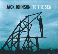 Jack Johnson To The Sea (Music CD cover)
