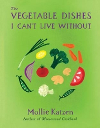 The Vegetable Dishes I Can't Live Without Recipes and Drawings by Mollie Kat