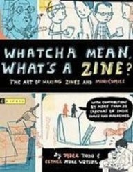 book cover for Whatcha Mean What is a Zine?