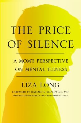 The Price of Silence: A Mom's Perspective on Mental Ilness