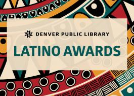 Graphic with text -- Denver Public Library Latino Awards