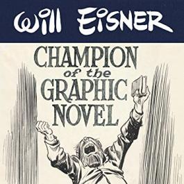Cover of book Will Eisner Champion of the Graphic Novel