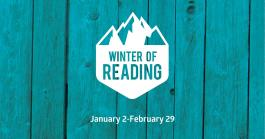 Photo of Winter of Reading logo with dates Jan 2- Feb 29, 2020