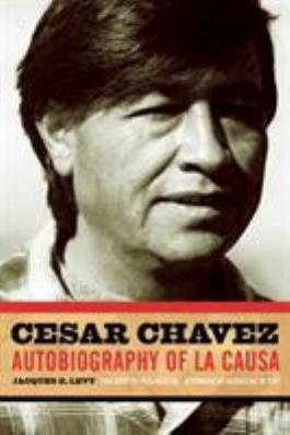 "Cover of the book ""Cesar Chavez, Autobiography of La Causa,"" available from DPL"