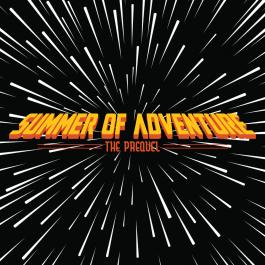 Summer of Adventure: The Prequel