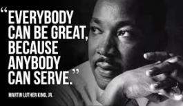 MLK, Jr. quote: Everybody can be great because anybody can serve
