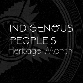 black background with light grey decorative pattern and text that reads: Indigenous People's Heritage Month