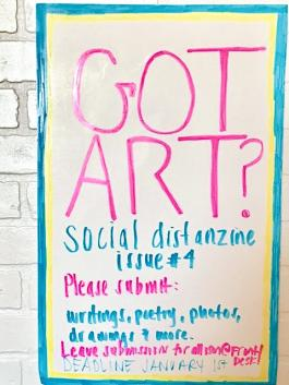 "hand-written poster in pink and green marker with the text ""got art?"" and requesting submissions to social distanzine"