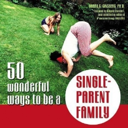 50 wonderful ways to be a Single-Parent Family