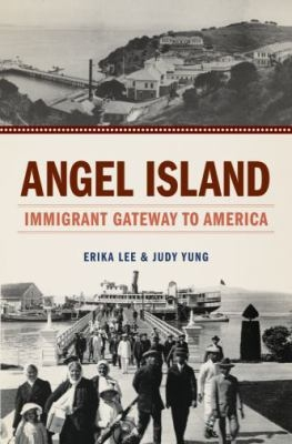 Cover of Angel Island: Immigrant Gateway to America, available from DPL