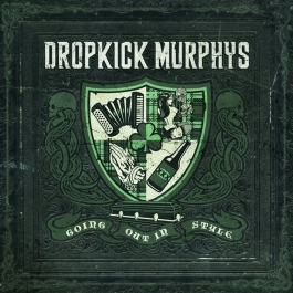 Album cover to Dropkick Murphys - Going Out In Style