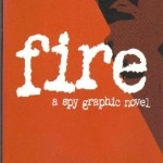 Cover of Fire: A Spy Graphic Novel
