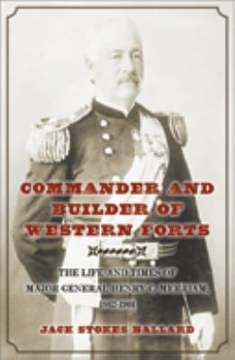 Commander & Builder of Western Forts