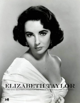 Elizabeth Taylor: The Most Beautiful Woman in the World
