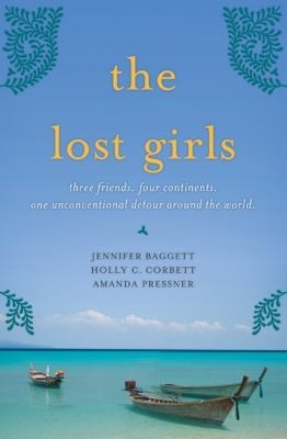 The Lost Girls: Three Friends, Four Continents... Cover