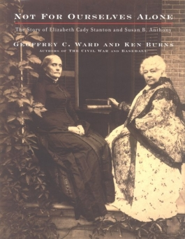 Not for ourselves alone. The story of Elizabeth Cady Stanton & Susan B. Anthony